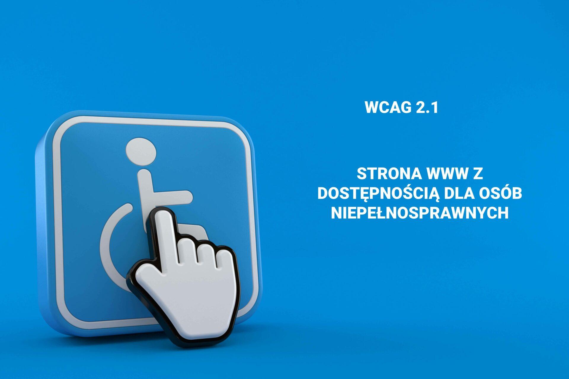 Dostosowanie strony do wytycznych ustawy WCAG dla osób z niepełnosprawnościami